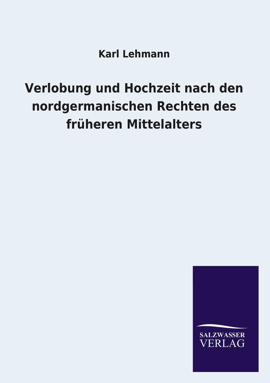 Karl Lehmann Verlobung Und Hochzeit Nach Den Nordgermanischen Rechten Des Fruheren Mittelalters