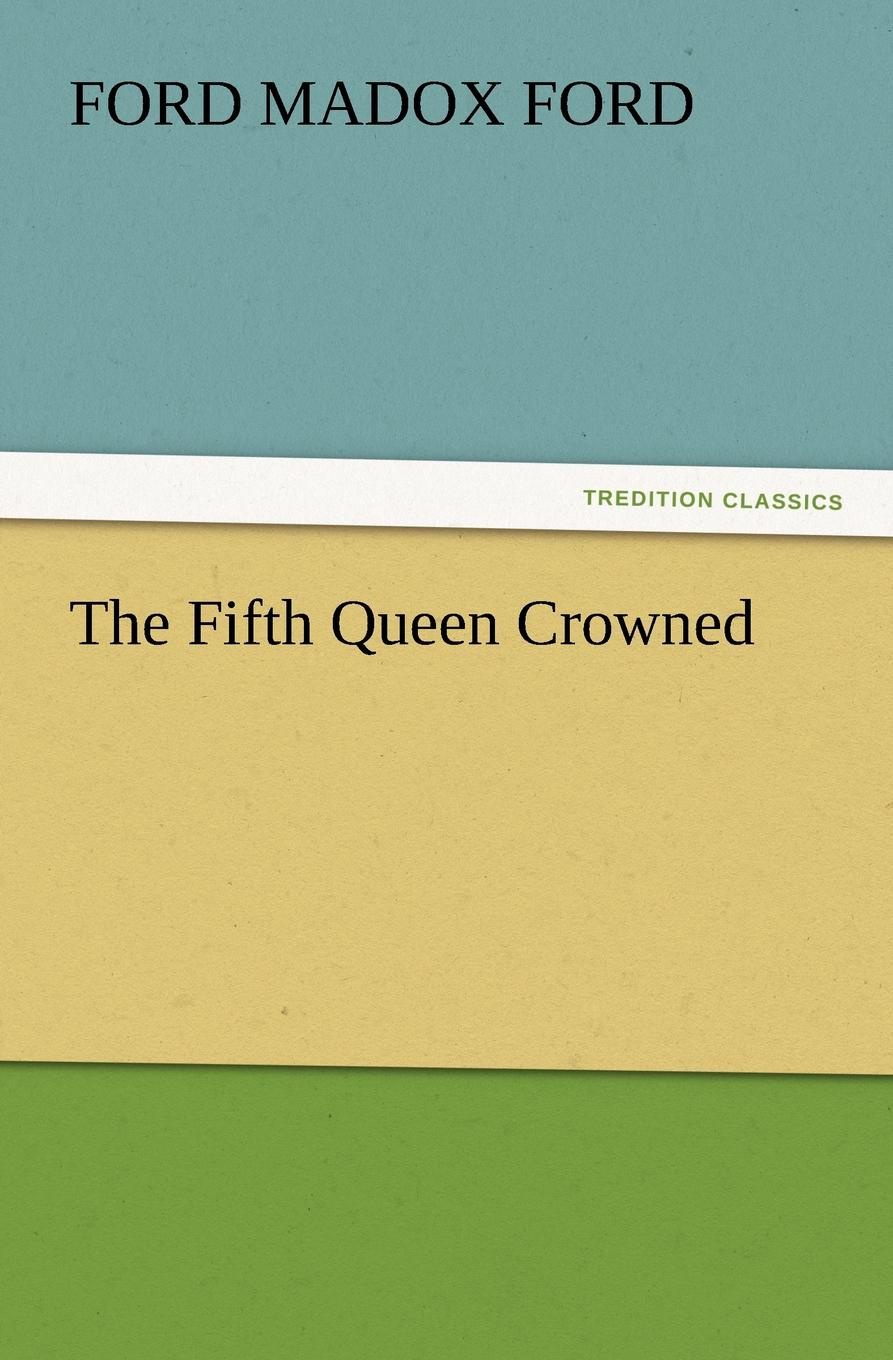The Fifth Queen Crowned