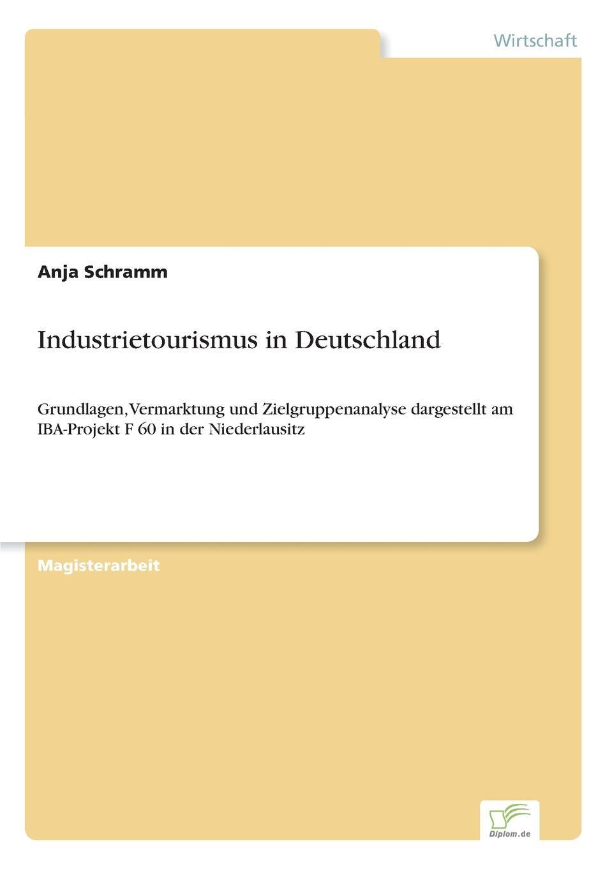 Anja Schramm Industrietourismus in Deutschland