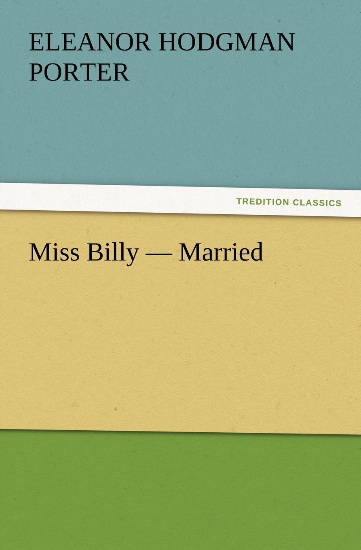 Eleanor Hodgman Porter Miss Billy - Married eleanor hodgman porter mary marie