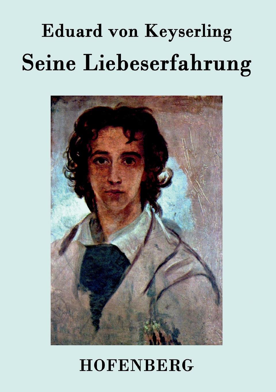 Eduard von Keyserling Seine Liebeserfahrung george samuel clason der reichste mann von babylon