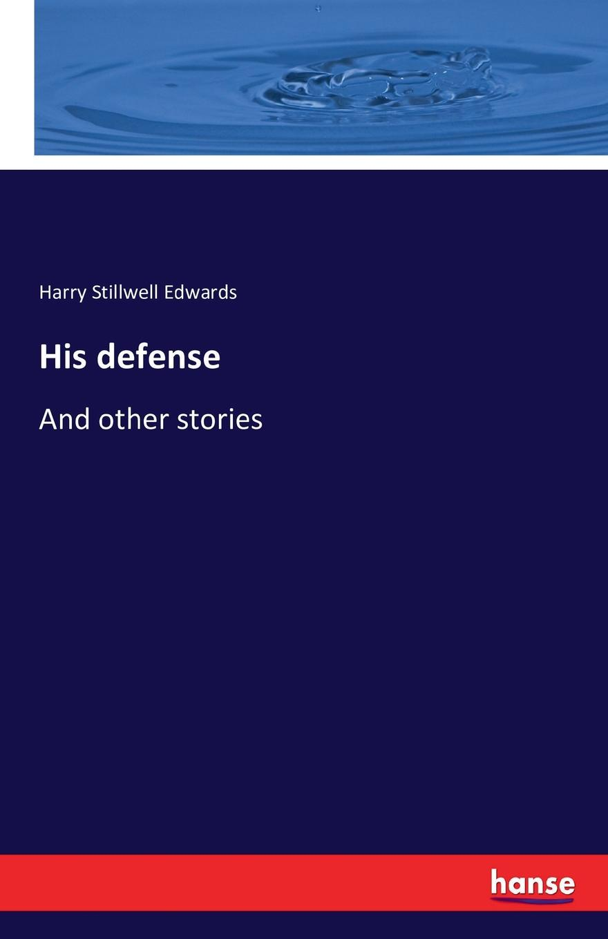Harry Stillwell Edwards His defense edwards harry stillwell sons and fathers