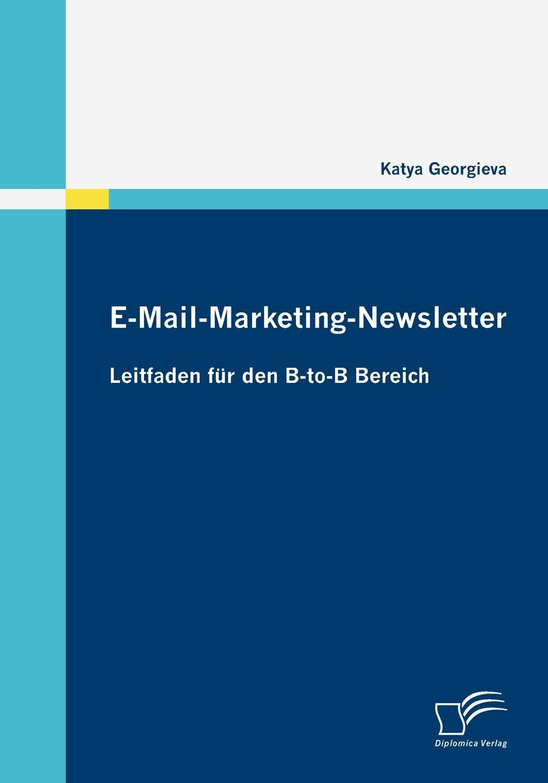 купить Katya Georgieva E-Mail-Marketing-Newsletter по цене 7114 рублей