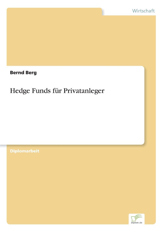 Bernd Berg Hedge Funds fur Privatanleger bernd berg hedge fonds fur privatanleger