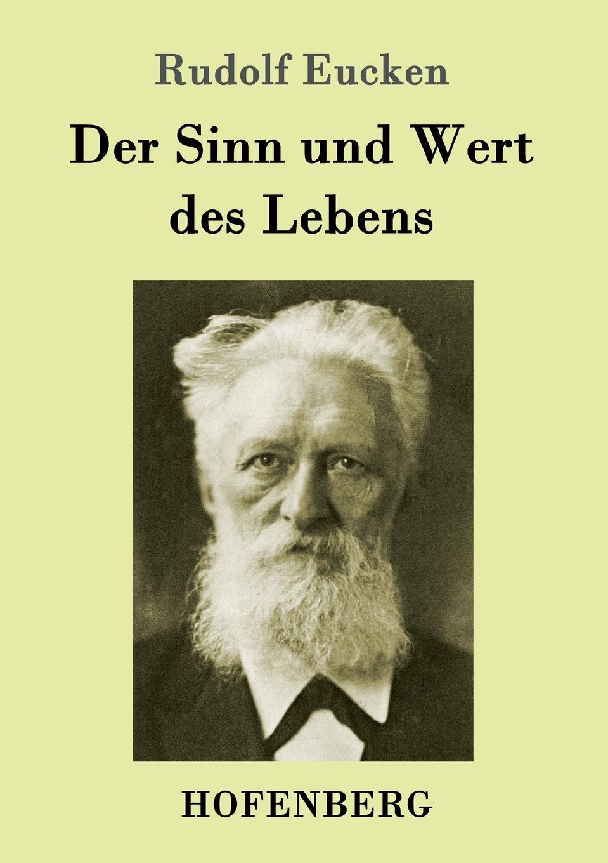 Rudolf Eucken Der Sinn und Wert des Lebens недорого