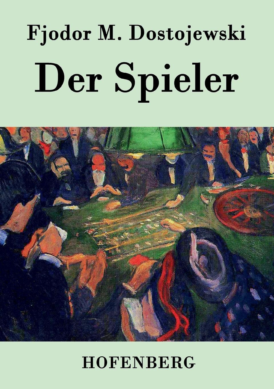 Fjodor M. Dostojewski Der Spieler sudermann hermann der bettler von syrakus