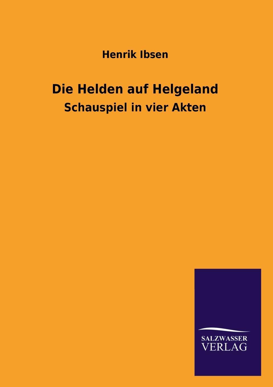 Henrik Johan Ibsen Die Helden Auf Helgeland henrik johan ibsen casa de munecas