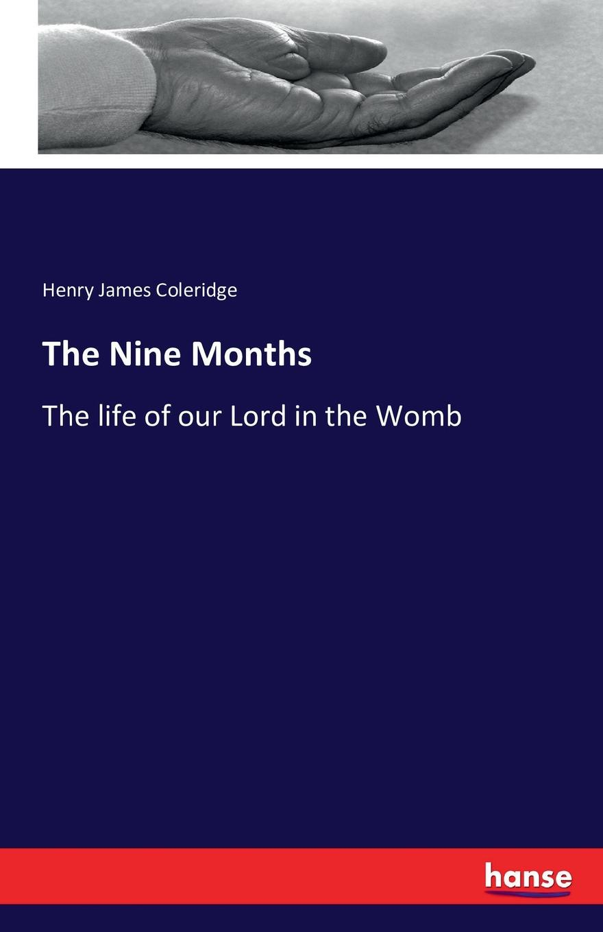 Henry James Coleridge The Nine Months alexander nevzorov $ 300 million as for 3 months to become the owner of 300000000 $