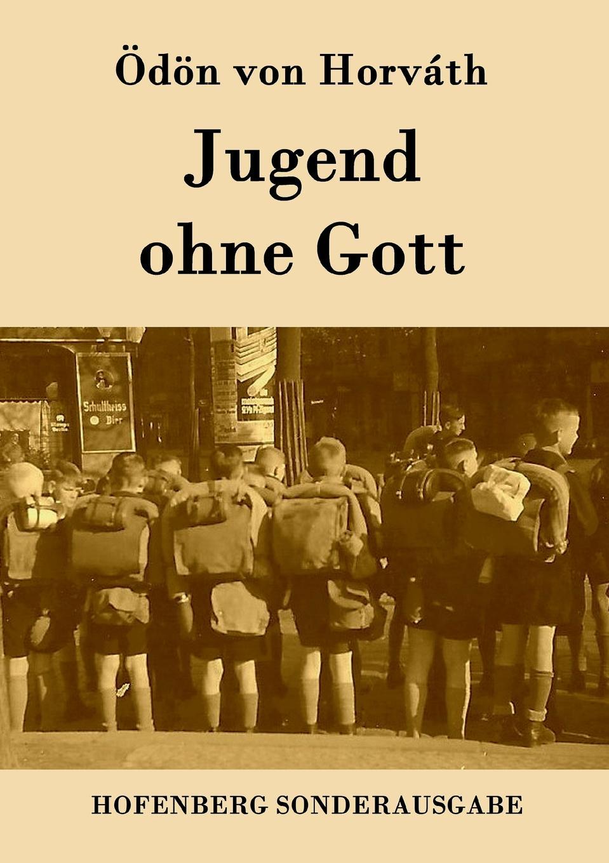 Фото - Ödön von Horváth Jugend ohne Gott ödön von horváth jugend ohne gott