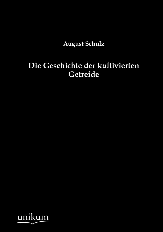 August Schulz Die Geschichte der kultivierten Getreide purple schulz purple schulz the essential