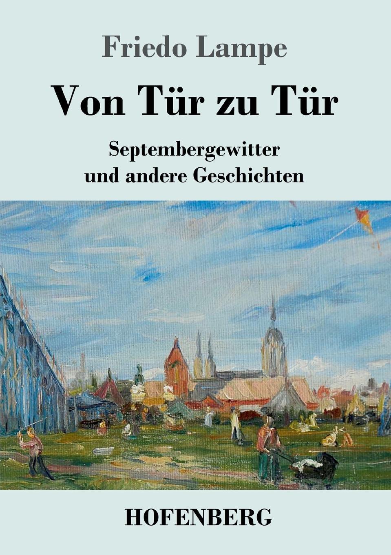 Friedo Lampe Von Tur zu Tur gustav von berneck der erste raub an deutschland