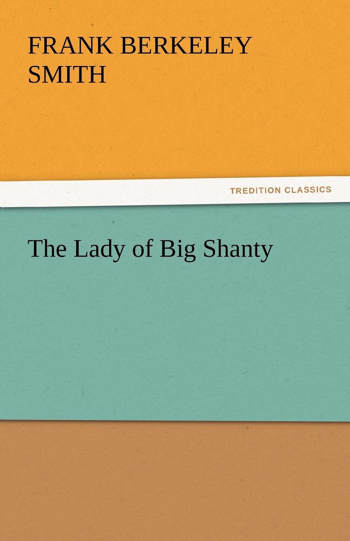 Frank Berkeley Smith The Lady of Big Shanty