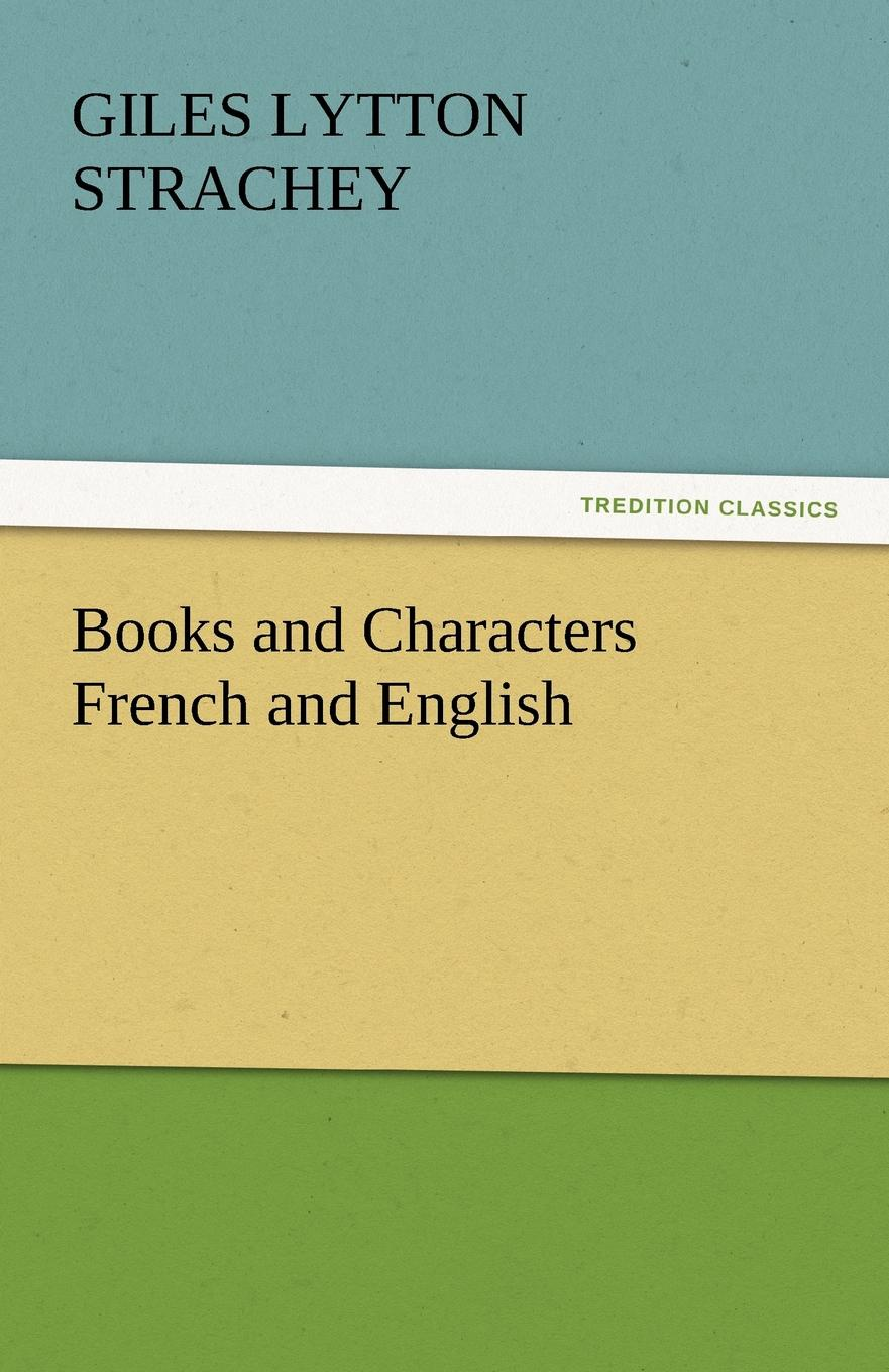 Giles Lytton Strachey Books and Characters French and English strachey lytton books and characters french