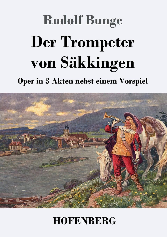 Rudolf Bunge Der Trompeter von Sakkingen недорого