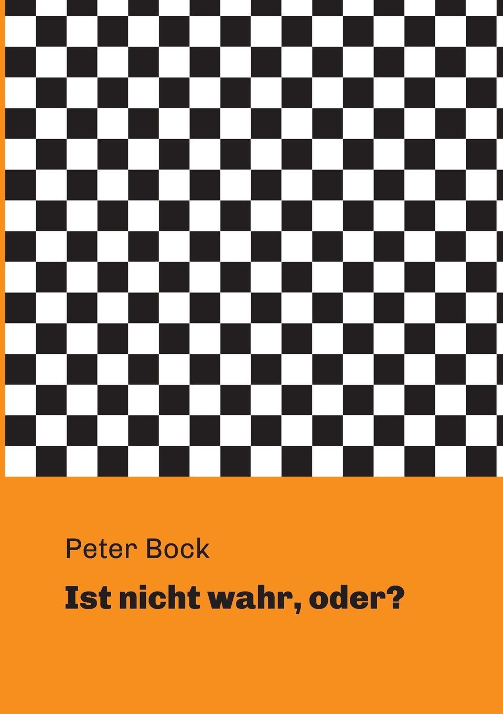 Peter Bock Ist nicht wahr, oder. цена и фото