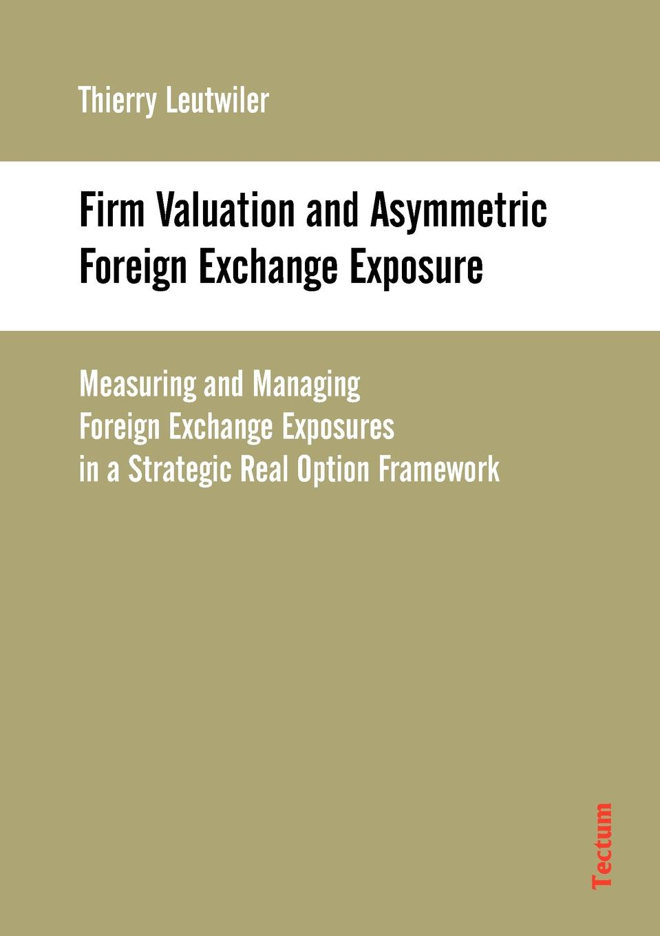 Thierry Leutwiler Firm Valuation and Asymmetric Foreign Exchange Exposure недорго, оригинальная цена
