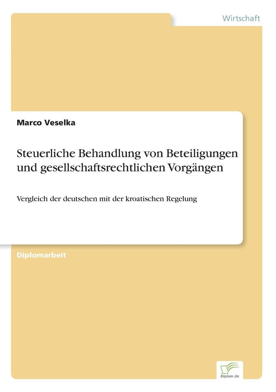 Marco Veselka Steuerliche Behandlung von Beteiligungen und gesellschaftsrechtlichen Vorgangen andreas h hamacher societas europaea rechnungslegungs prufungs und publizitatspflichten und die steuerliche behandlung der europaischen aktiengesellschaft