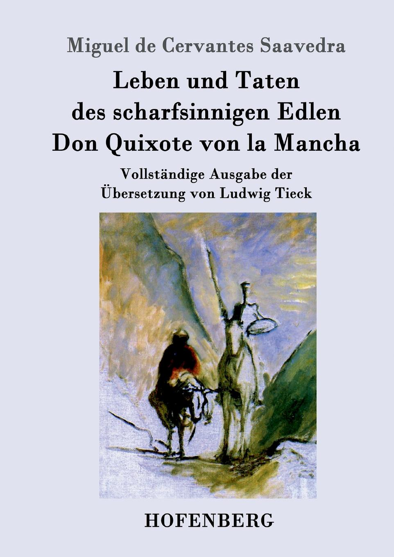 Saavedra Miguel Cervantes Leben und Taten des scharfsinnigen Edlen Don Quixote von la Mancha saavedra miguel cervantes den sindrige adelsmand don quixote af mancha s levnet og bedrifter