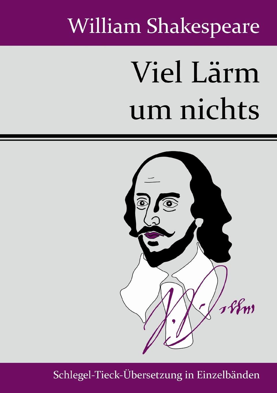 William Shakespeare Viel Larm um nichts graf von wolf ernst hugo emil baudissin life in a german crack regiment