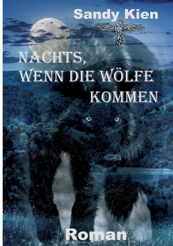 Sandy Kien Nachts, wenn die Wolfe kommen цена 2017