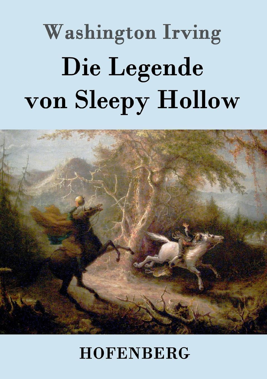 Washington Irving Die Legende von Sleepy Hollow d otto abel die legende vom heiligen johann von repomuf