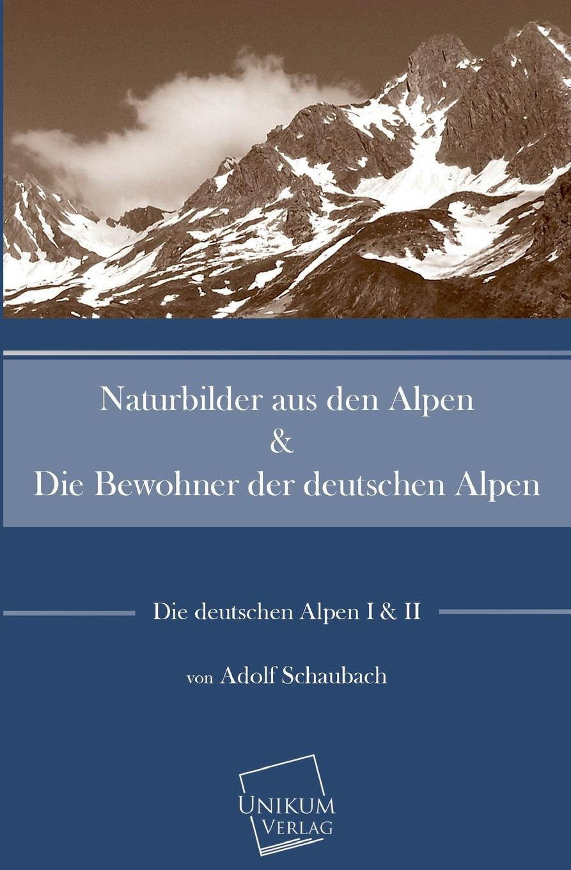 Adolf Schaubach Naturbilder Aus Den Alpen