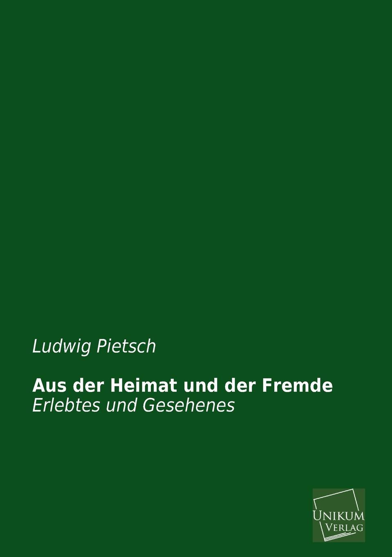 Ludwig Pietsch Aus Der Heimat Und Der Fremde