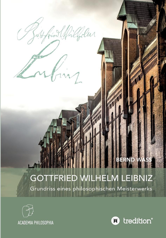 Bernd Waß Gottfried Wilhelm Leibniz