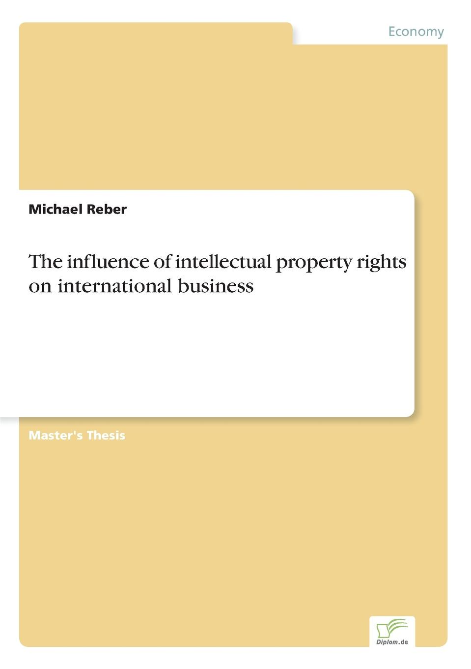 Michael Reber The influence of intellectual property rights on international business patrick sullivan h edison in the boardroom revisited how leading companies realize value from their intellectual property