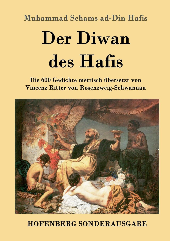 Muhammad Schams ad-Din Hafis Der Diwan des Hafis czerny vincenz die erweiterungsbauten der chirurgischen klinik zu heidelberg german edition