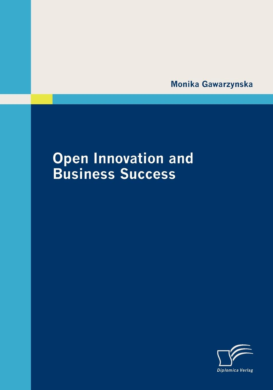 Monika Gawarzynska Open Innovation and Business Success knowledge and innovation dilemmas