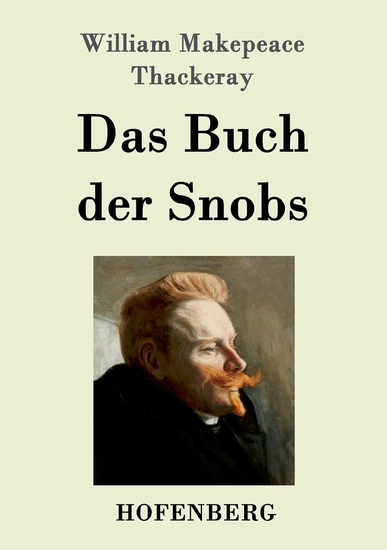 William Makepeace Thackeray Das Buch der Snobs michael georg conrad heinrich solger max seiling zur wiedergeburt der kulturmenschheit