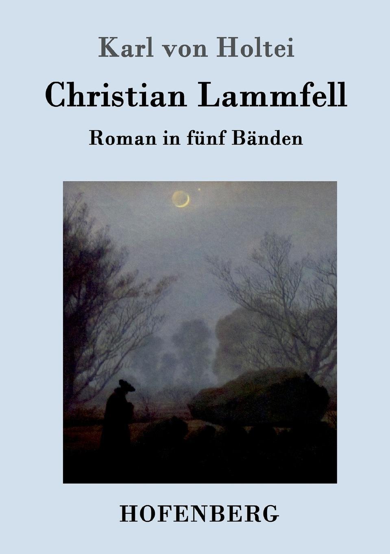 Karl von Holtei Christian Lammfell karl von holtei ein trauerspiel in berlin