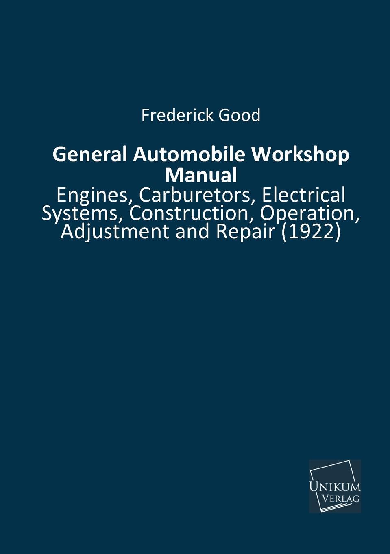 Frederick Good General Automobile Workshop Manual недорого