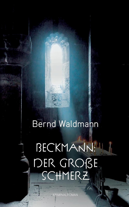 Bernd Waldmann Beckmann. Der grosse Schmerz dieffenbach johann friedrich der aether gegen den schmerz