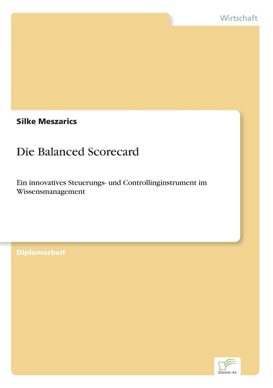 Silke Meszarics Die Balanced Scorecard цена