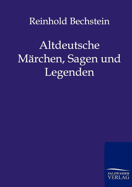 Reinhold Bechstein Altdeutsche Marchen, Sagen und Legenden цены