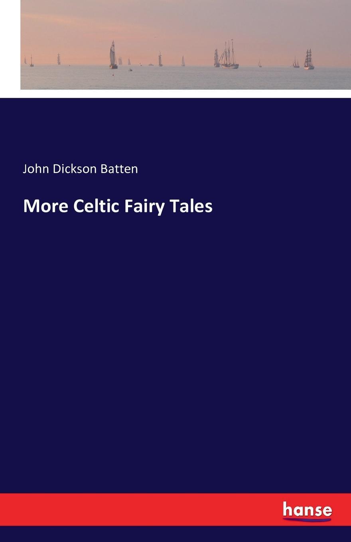 John Dickson Batten More Celtic Fairy Tales celtic fairy tales