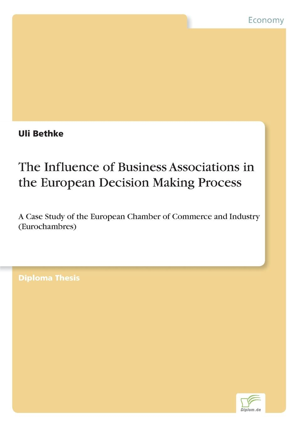 The Influence of Business Associations in the European Decision Making Process Inhaltsangabe:Abstract:Since the adoption of the Single European...