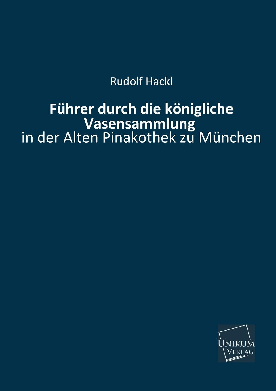 Rudolf Hackl Fuhrer Durch Die Konigliche Vasensammlung erich hackl grundlagen der padagogischen psychologie in der berufsbildung