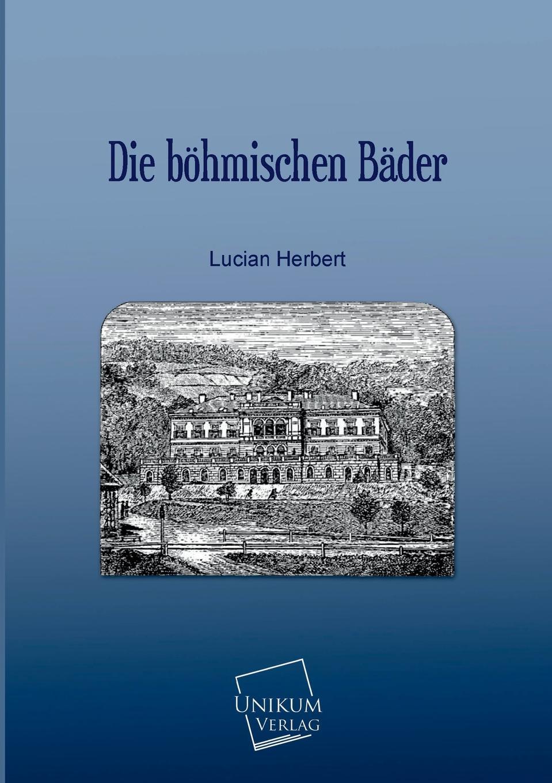 Lucian Herbert Die Bohmischen Bader herbert meussling der schiffsinnenausbau 1957