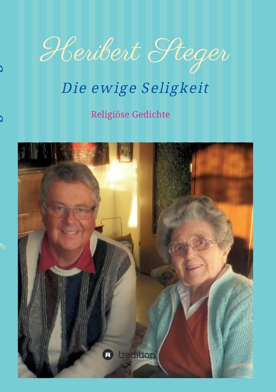 цена Heribert Steger Die ewige Seligkeit онлайн в 2017 году