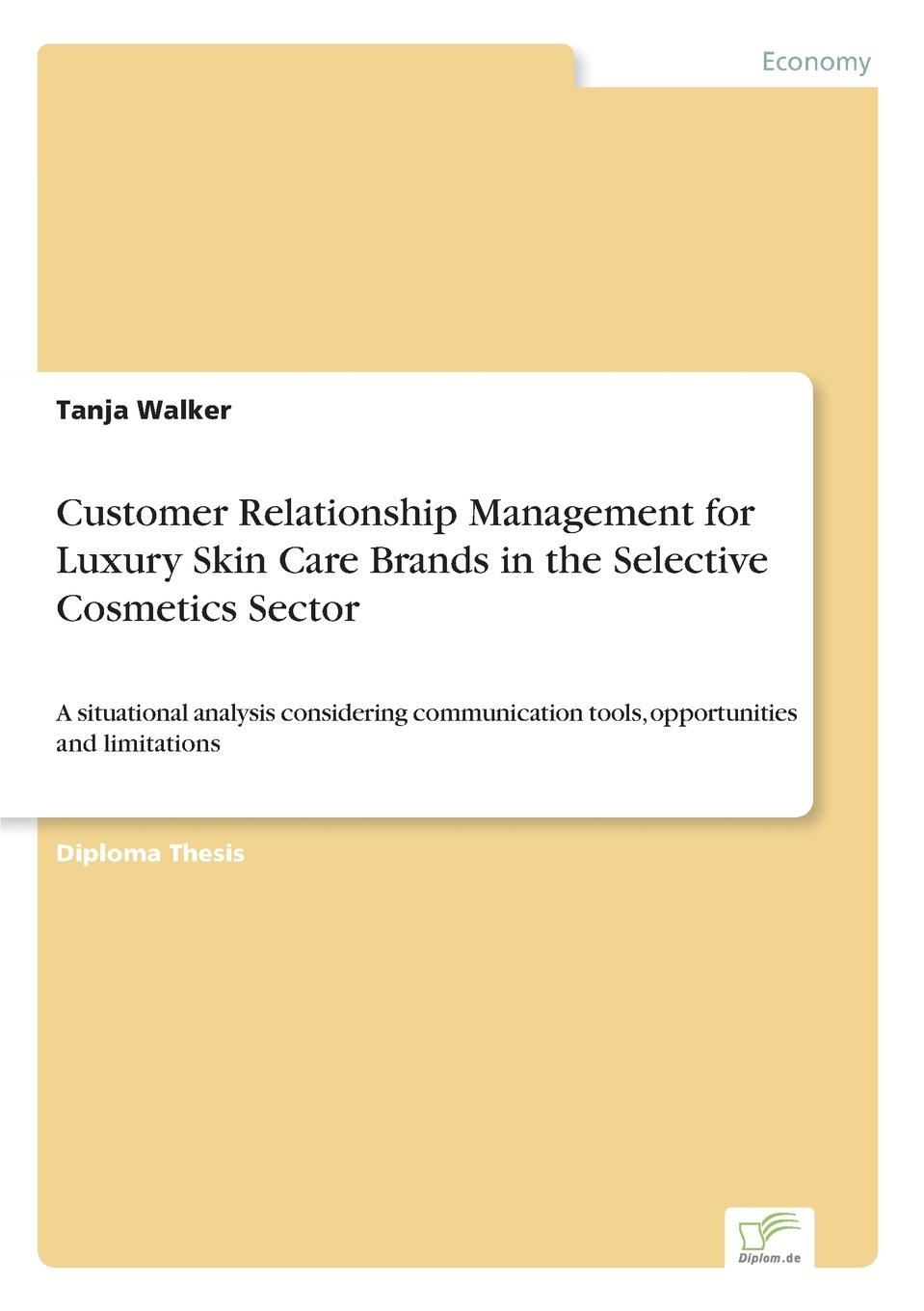Tanja Walker Customer Relationship Management for Luxury Skin Care Brands in the Selective Cosmetics Sector ronny peterhans virtual communication customer care on the world wide web