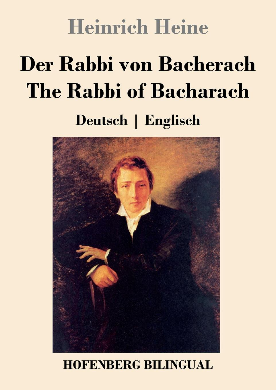 Heinrich Heine Der Rabbi von Bacherach / The Rabbi of Bacharach