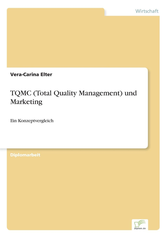 Vera-Carina Elter TQMC (Total Quality Management) und Marketing daniela schultz wandel des outbound zum inbound marketing content marketing als erfolgs und zukunftsfaktor hinsichtlich markenfuhrung und unternehmenskommunikation