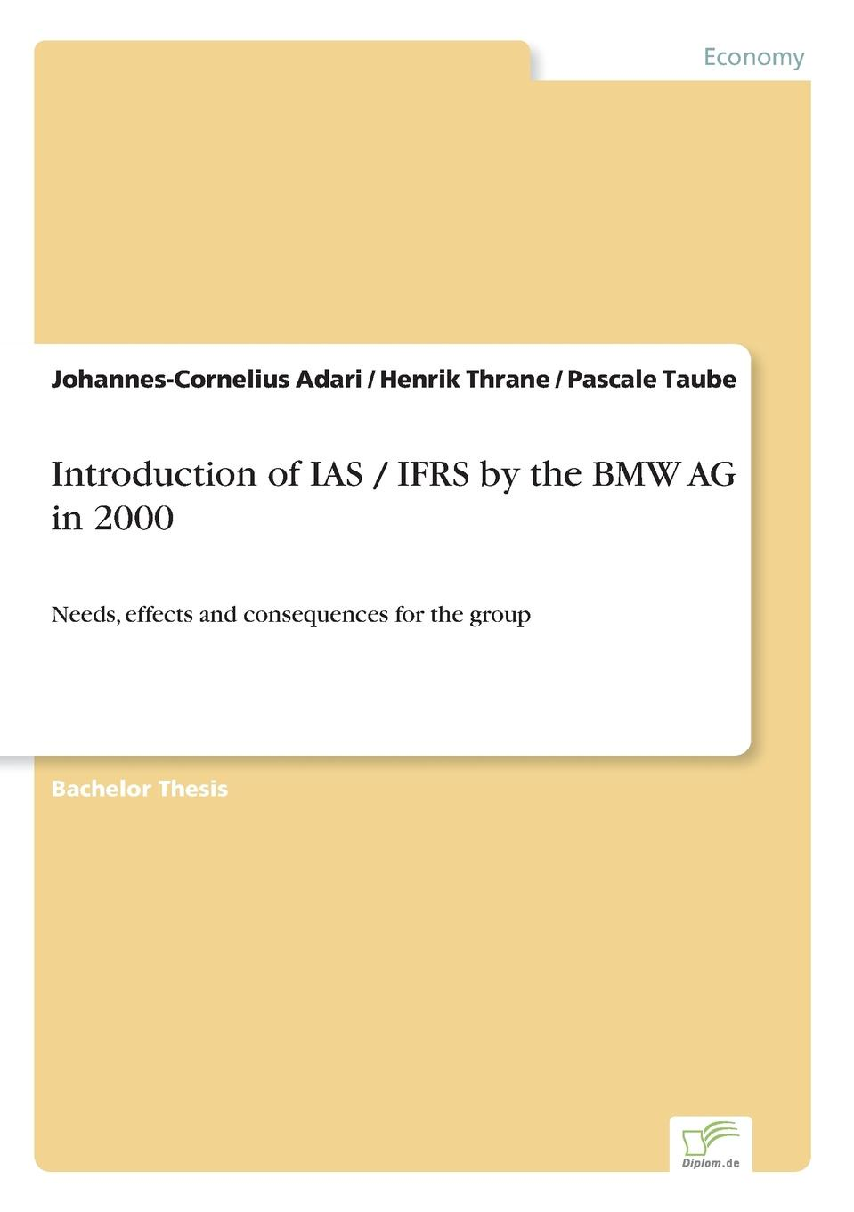 Johannes-Cornelius Adari, Henrik Thrane, Pascale Taube Introduction of IAS / IFRS by the BMW AG in 2000 marie ditommaso wiley not for profit gaap 2016 interpretation and application of generally accepted accounting principles