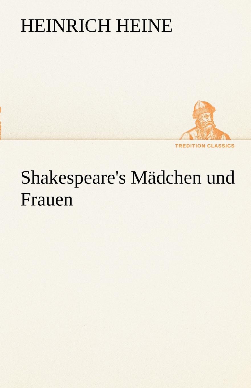Heinrich Heine Shakespeare.s Madchen Und Frauen heinrich heine shakespeares madchen und frauen