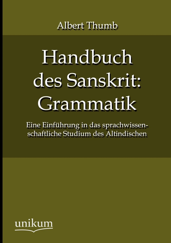 Albert Thumb Handbuch des Sanskrit. Grammatik eduard albert die frauen und das studium der medicin german edition
