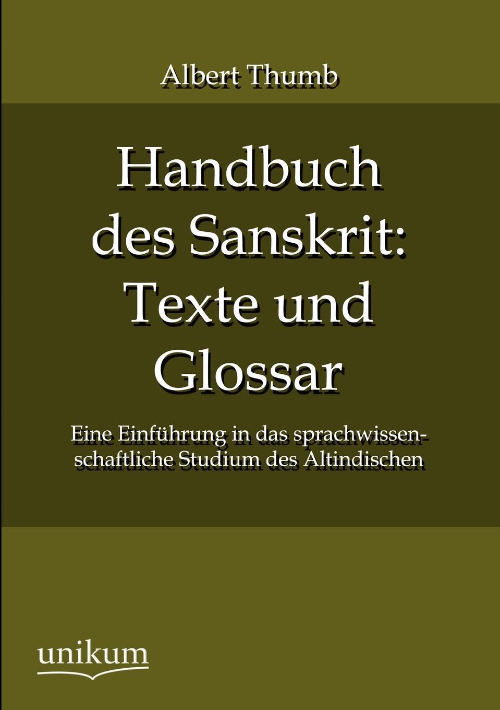Albert Thumb Handbuch des Sanskrit. Texte und Glossar eduard albert die frauen und das studium der medicin german edition