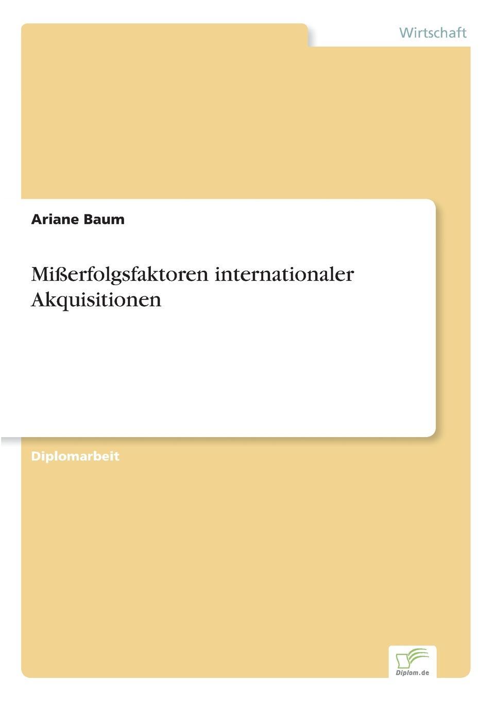 Misserfolgsfaktoren internationaler Akquisitionen Inhaltsangabe:Einleitung:Im MР?rz 2000 wurden die globale...